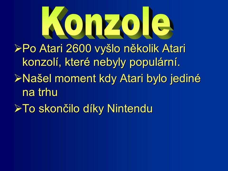  Po Atari 2600 vyšlo několik Atari konzolí, které nebyly populární.