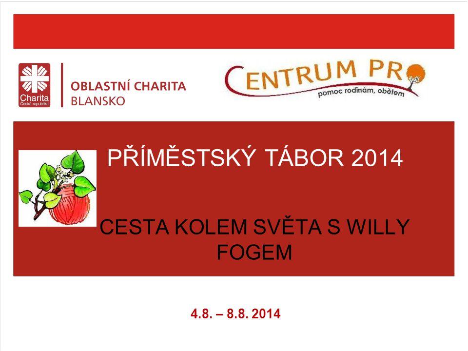 PŘÍMĚSTSKÝ TÁBOR 2014 CESTA KOLEM SVĚTA S WILLY FOGEM 4.8. – 8.8. 2014