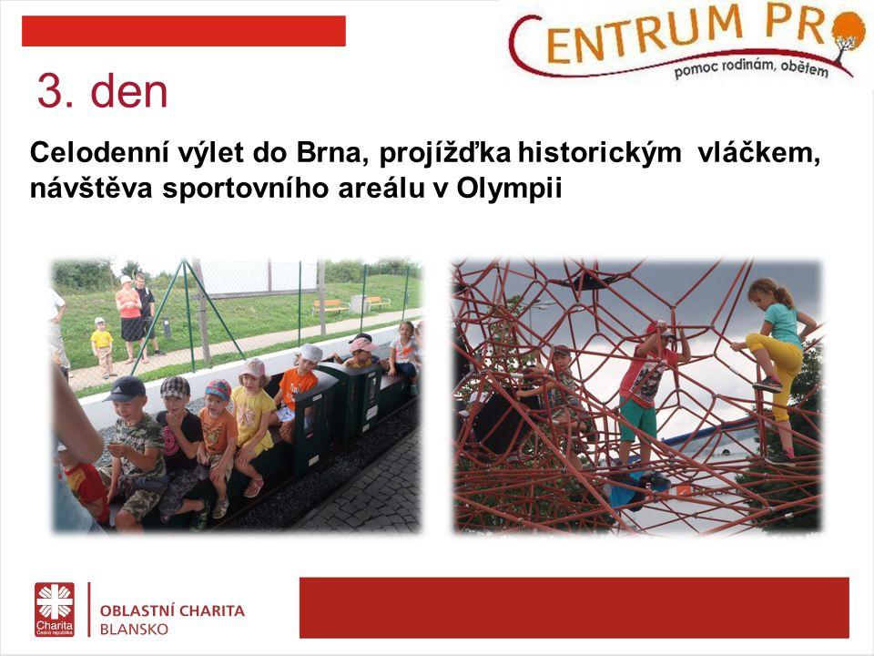 3. den Celodenní výlet do Brna, projížďka historickým vláčkem, návštěva sportovního areálu v Olympii