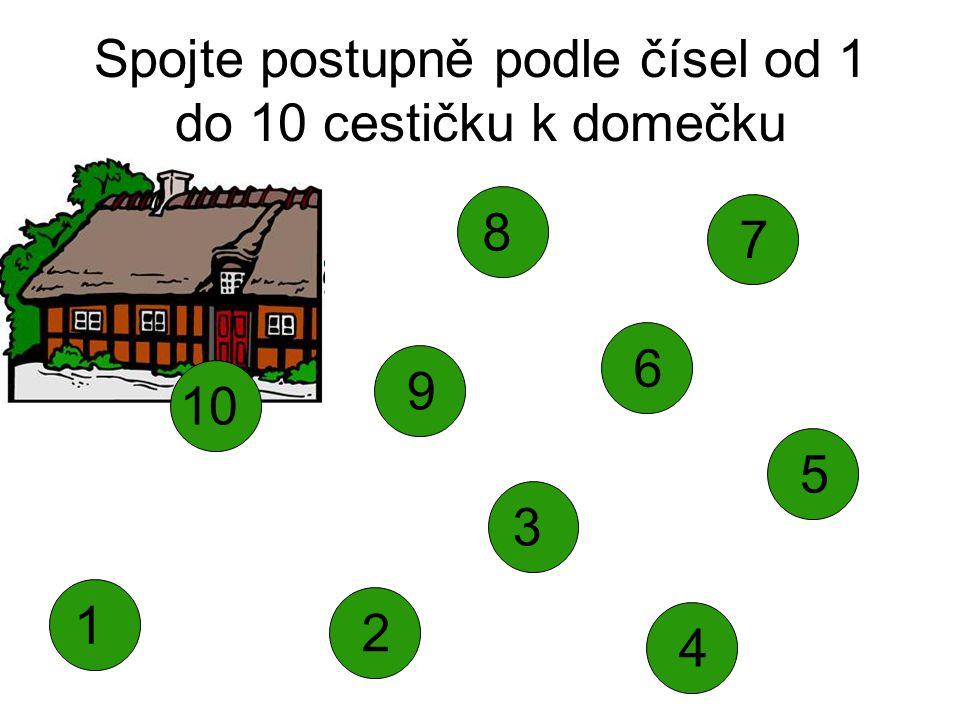 Spojte postupně podle čísel od 1 do 10 cestičku k domečku 1 4 2 5 3 7 6 9 8 10