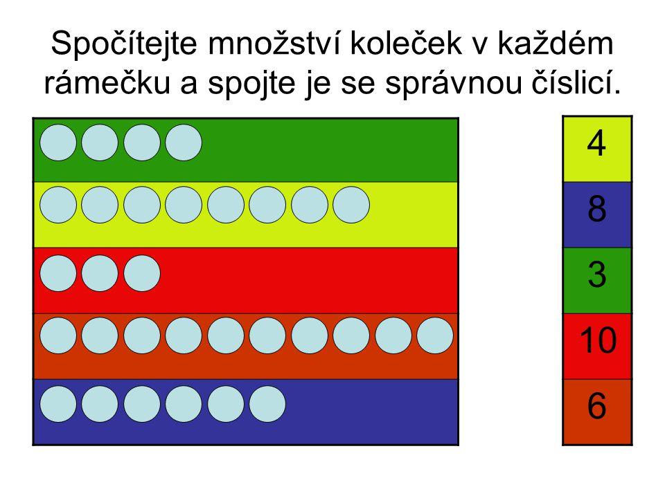 Spočítejte množství koleček v každém rámečku a spojte je se správnou číslicí. 4 8 3 10 6