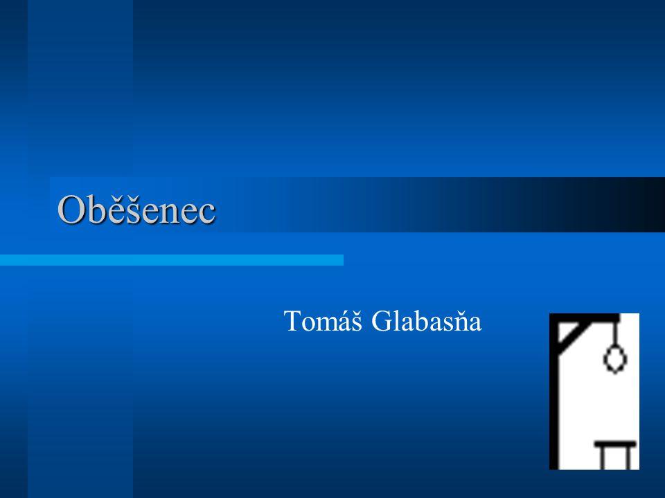 1 Oběšenec Tomáš Glabasňa