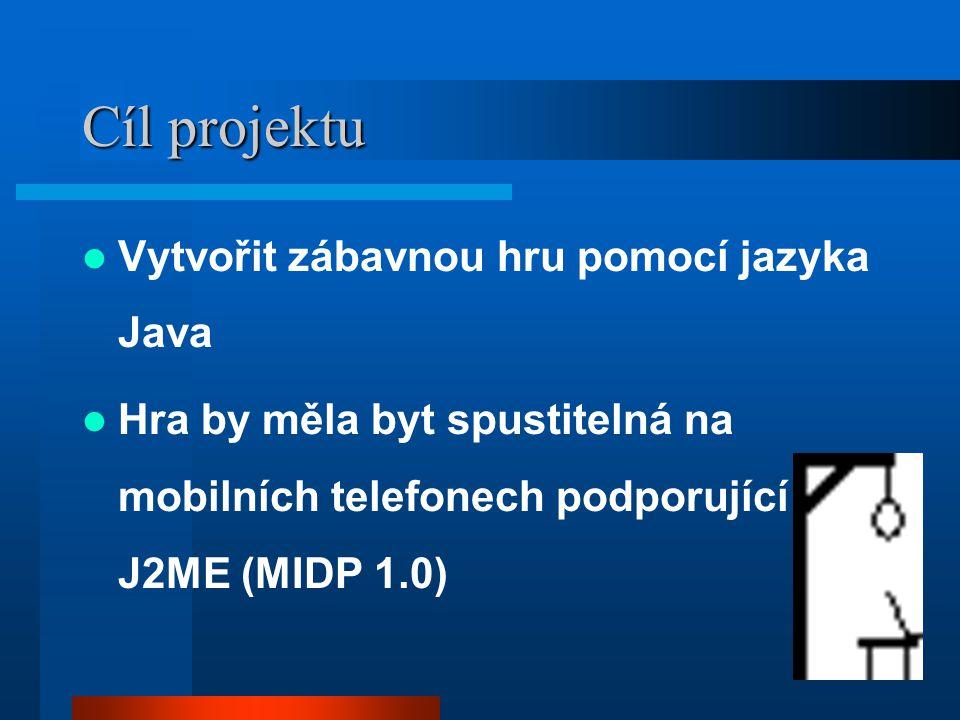 2 Cíl projektu Vytvořit zábavnou hru pomocí jazyka Java Hra by měla byt spustitelná na mobilních telefonech podporující J2ME (MIDP 1.0)