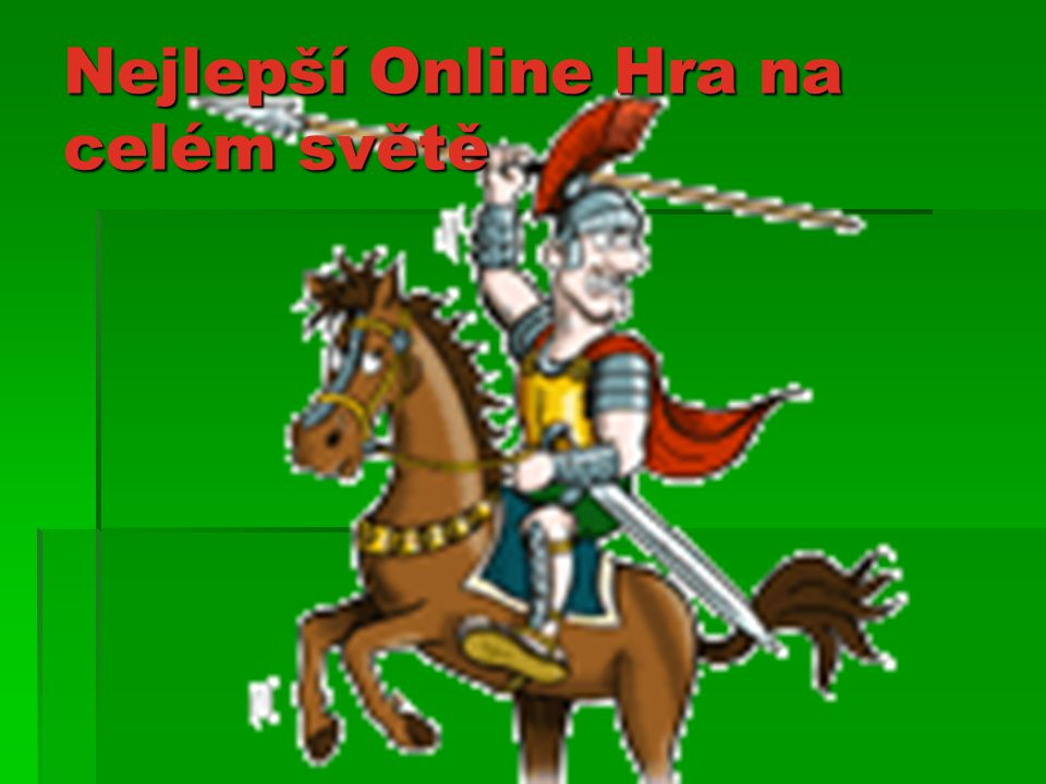 Nejlepší Online Hra na celém světě