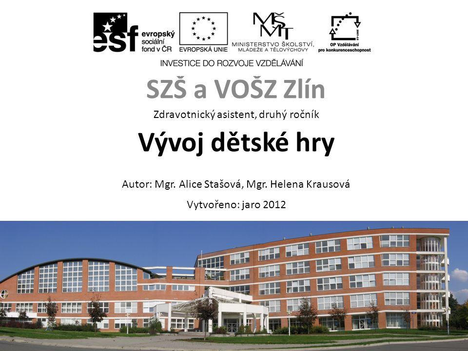 ZA, 2.ročník / Vývoj dětské hry / Mgr. Alice Stašová, Mgr.