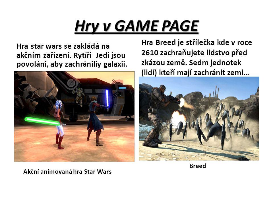 Hry v GAME PAGE Hra star wars se zakládá na akčním zařízení. Rytíři Jedi jsou povoláni, aby zachrániliy galaxii. Hra Breed je střílečka kde v roce 261