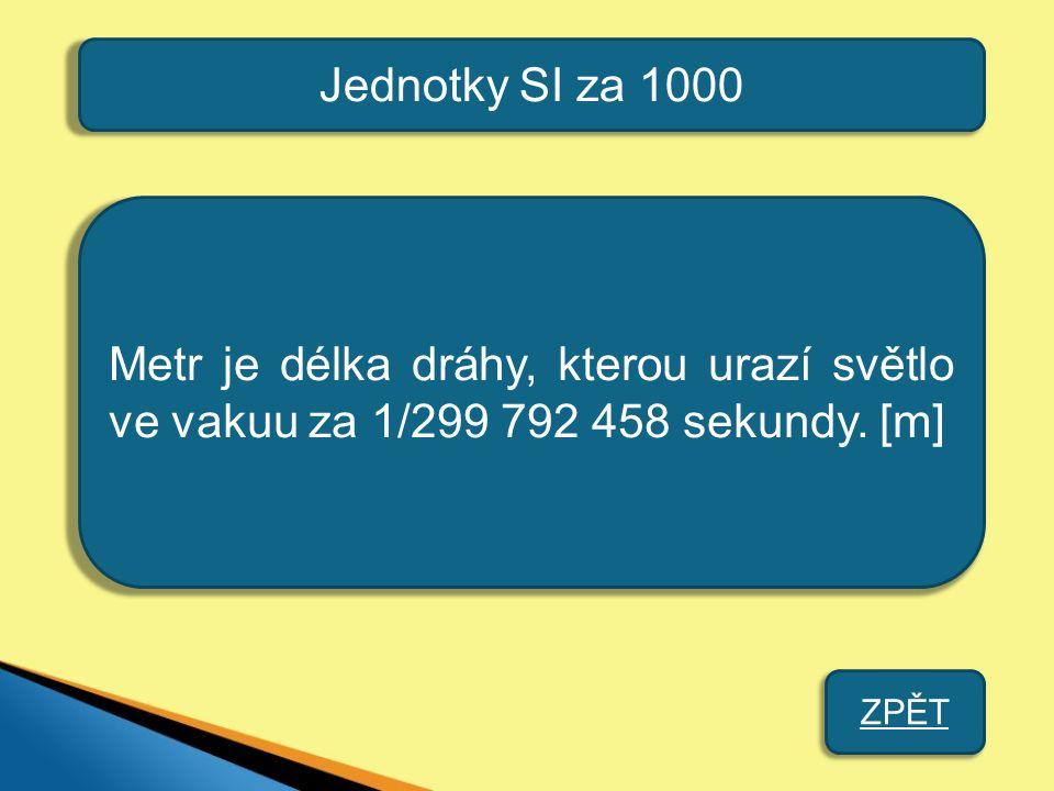 Jednotky SI za 2000 Definuj základní jednotku hmotnosti. ODPOVĚĎ