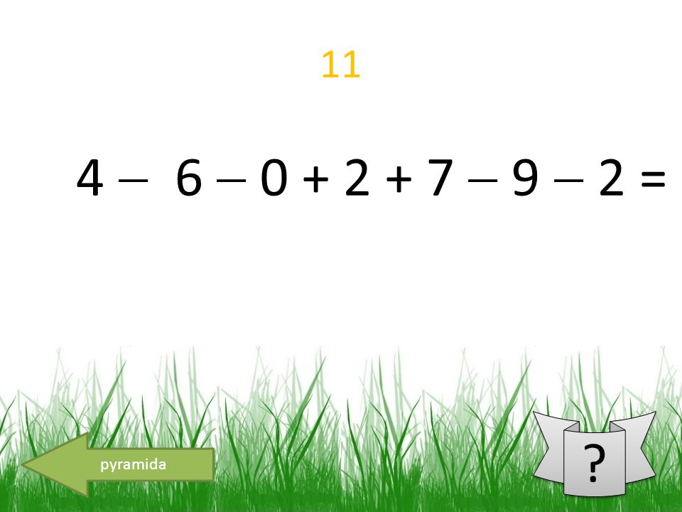 11 pyramida 4  6  0 + 2 + 7  9  2 =