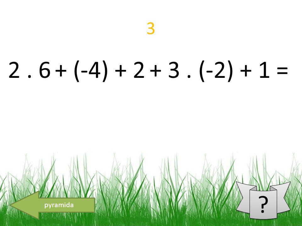 4 ? ? -2. (-6) + (-4) + 3. (-2) + 1 =