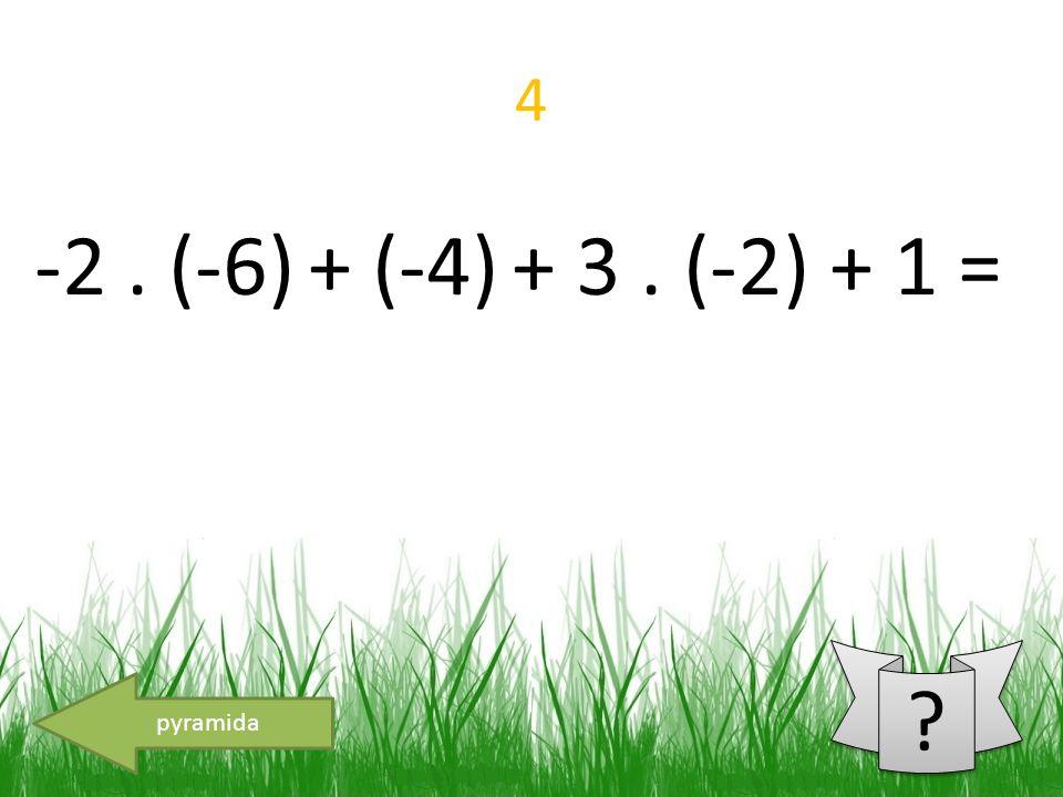 5 pyramida ? ? -(-40) - [3 – 2. (1-9)]=