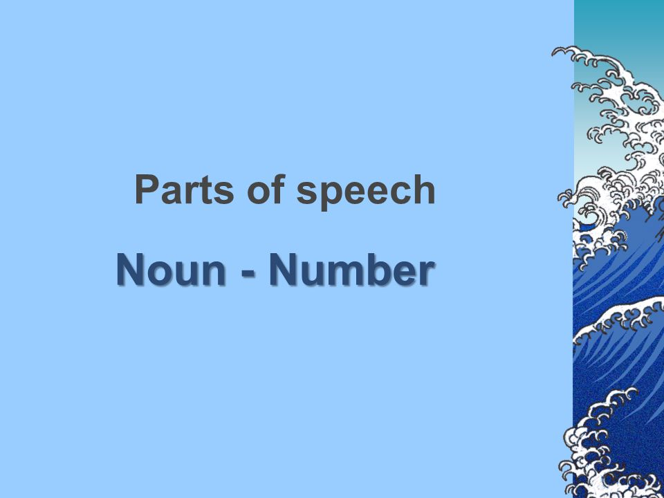 Parts of speech Noun - Number
