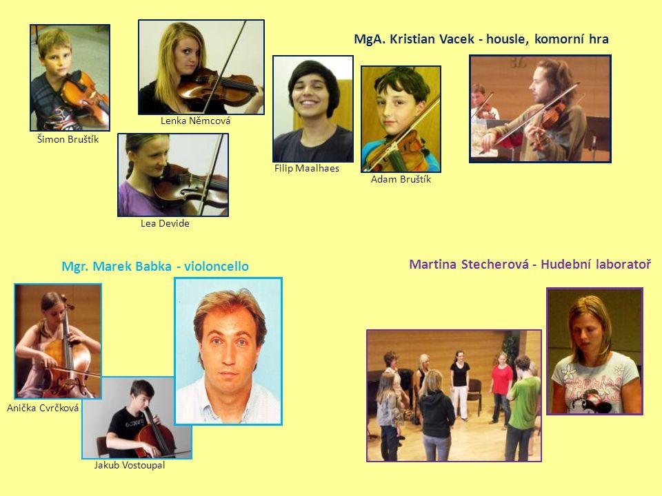 Mgr.Marek Babka - violoncello Anička Cvrčková Jakub Vostoupal MgA.