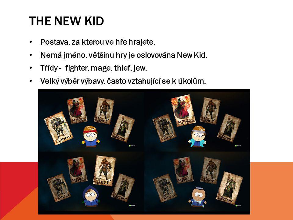 THE NEW KID Postava, za kterou ve hře hrajete. Nemá jméno, většinu hry je oslovována New Kid. Třídy - fighter, mage, thief, jew. Velký výběr výbavy, č