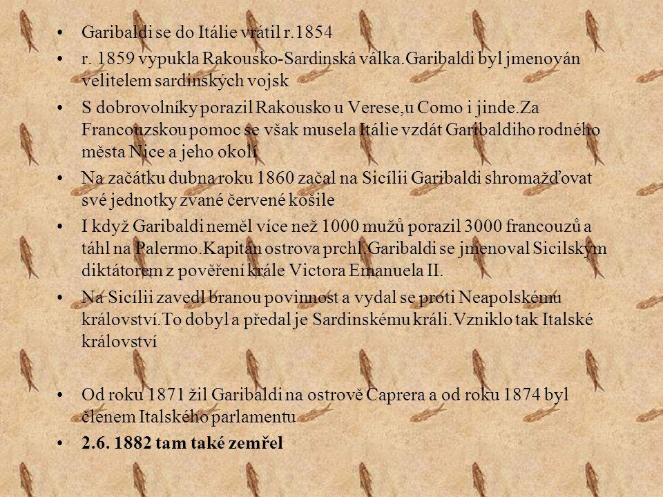 Garibaldi se do Itálie vrátil v revoluční době roku 1848 V Římě 5.2 1849 prosadil vyhlášení Římské republiky Papež Pius IX požádal o pomoc Rakousko a