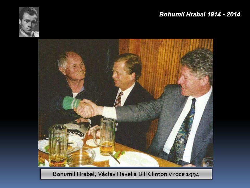 Bohumil Hrabal, Václav Havel a Bill Clinton v roce 1994 Bohumil Hrabal 1914 - 2014