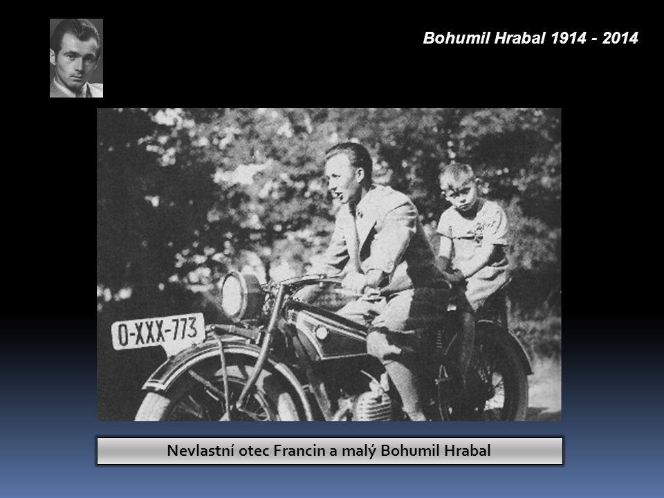 Nevlastní otec Francin a malý Bohumil Hrabal Bohumil Hrabal 1914 - 2014
