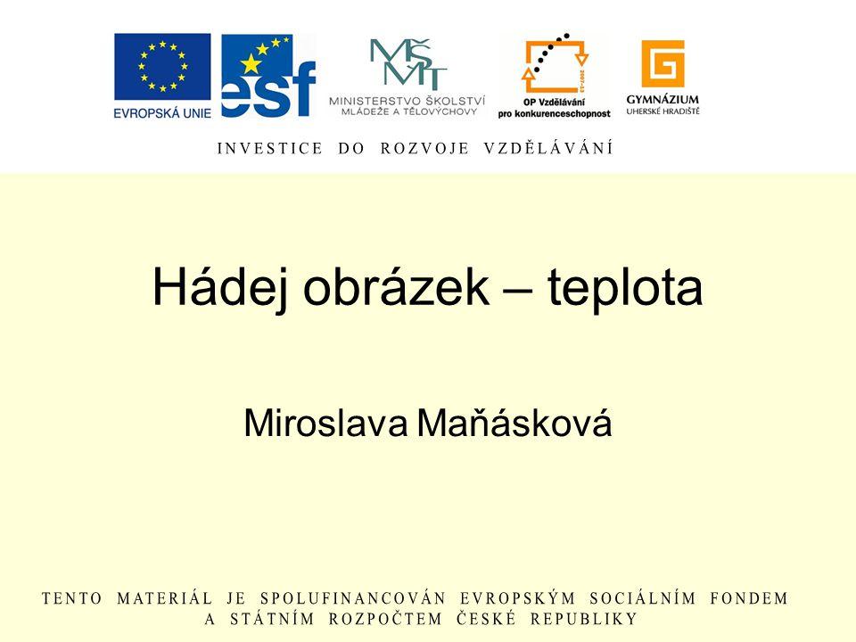 Hádej obrázek – teplota Miroslava Maňásková