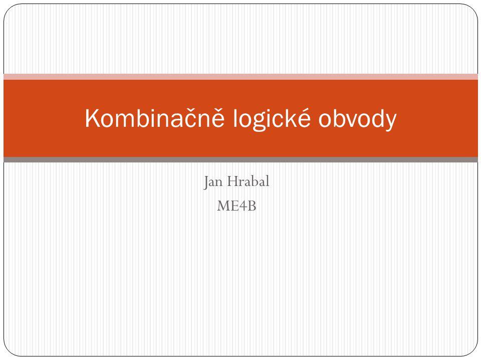 Jan Hrabal ME4B Kombinačně logické obvody