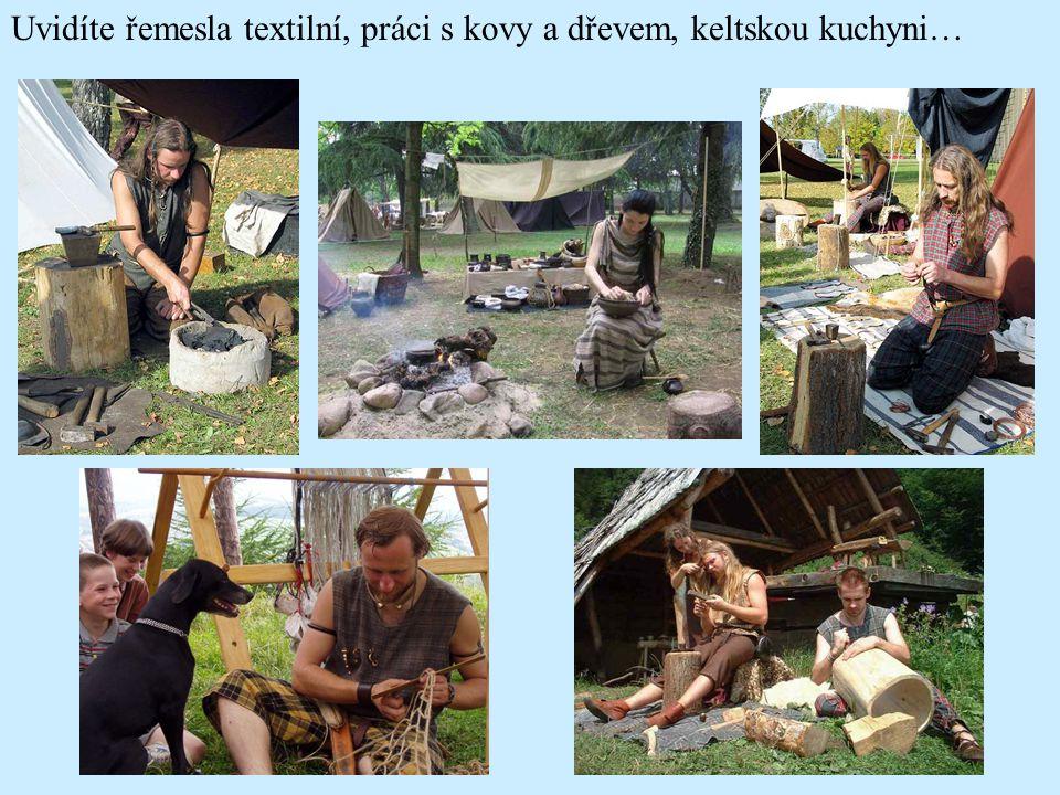 Uvidíte řemesla textilní, práci s kovy a dřevem, keltskou kuchyni…
