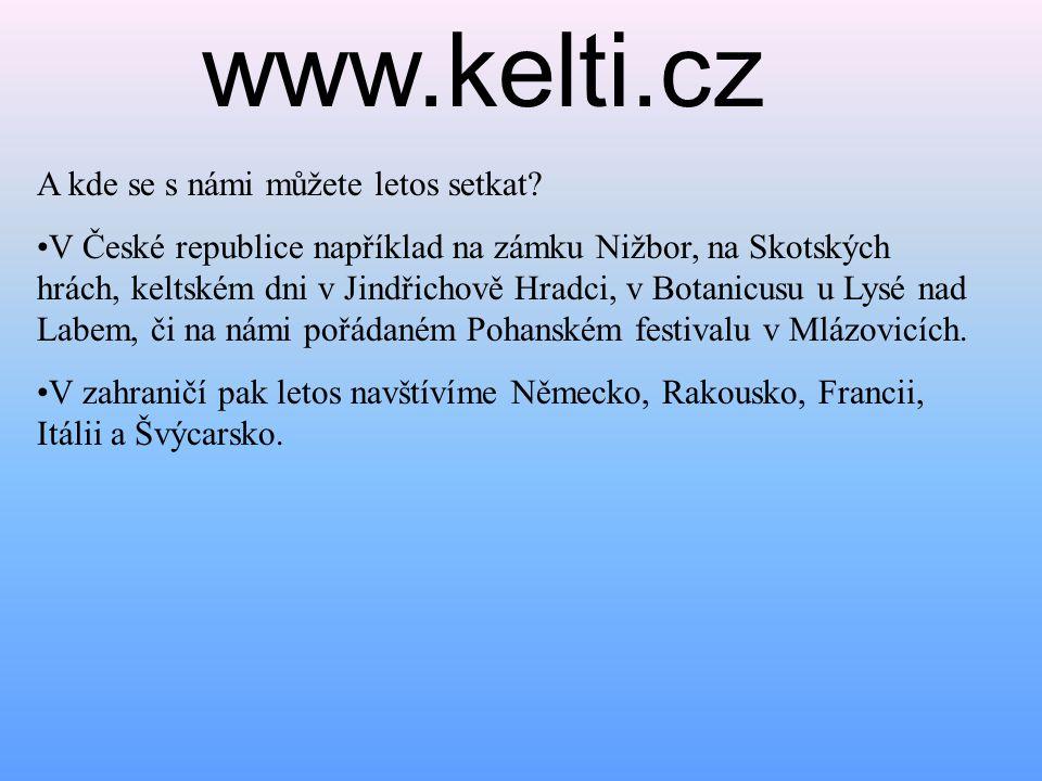 www.kelti.cz A kde se s námi můžete letos setkat.