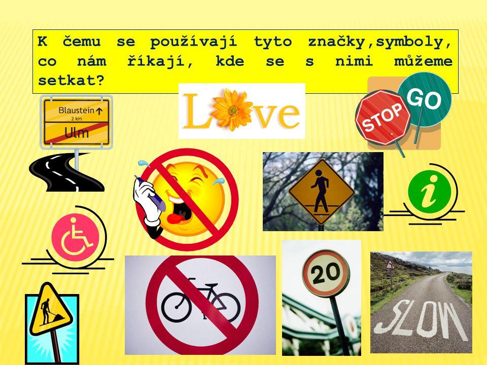 K čemu se používají tyto značky,symboly, co nám říkají, kde se s nimi můžeme setkat