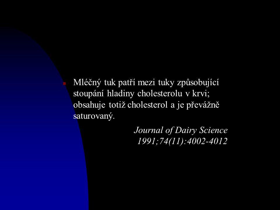 n Mléčný tuk patří mezi tuky způsobující stoupání hladiny cholesterolu v krvi; obsahuje totiž cholesterol a je převážně saturovaný.