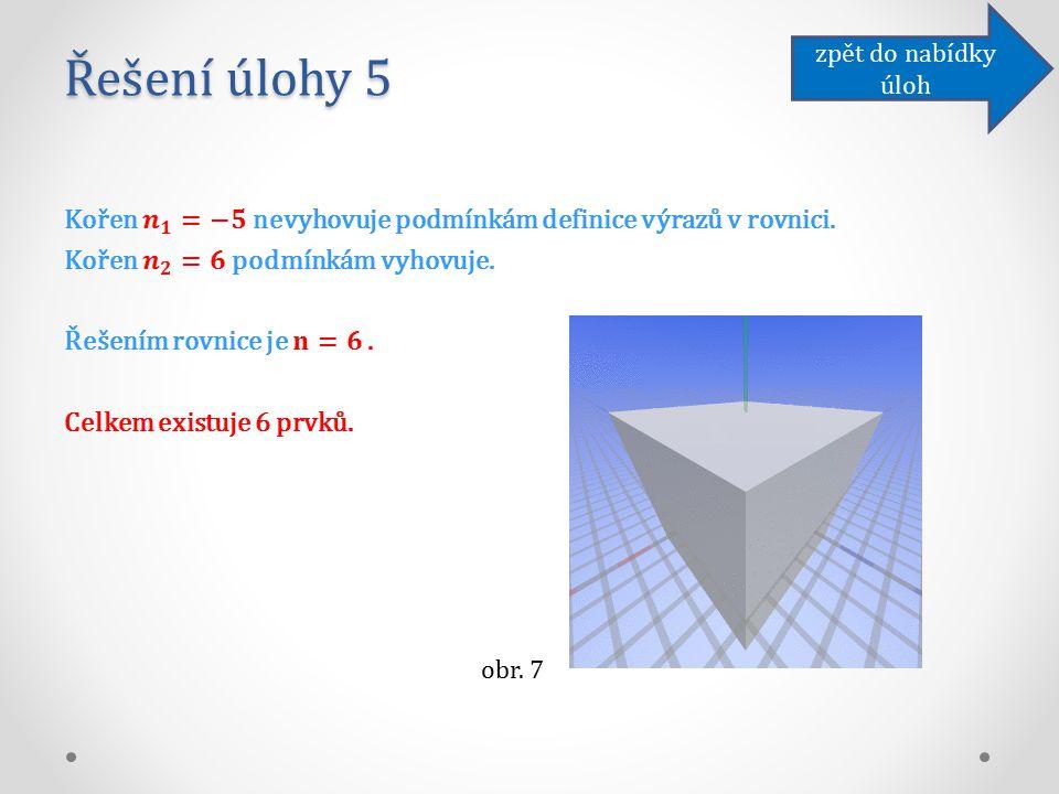 Řešení úlohy 5 obr. 7 zpět do nabídky úloh