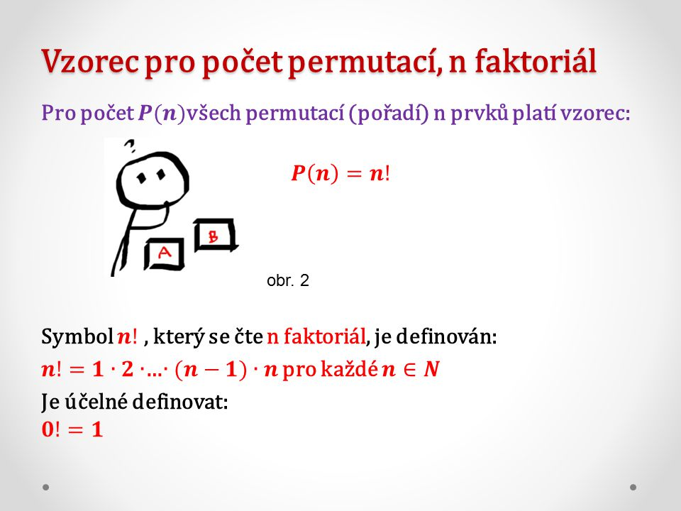 Vzorec pro počet permutací, n faktoriál obr. 2
