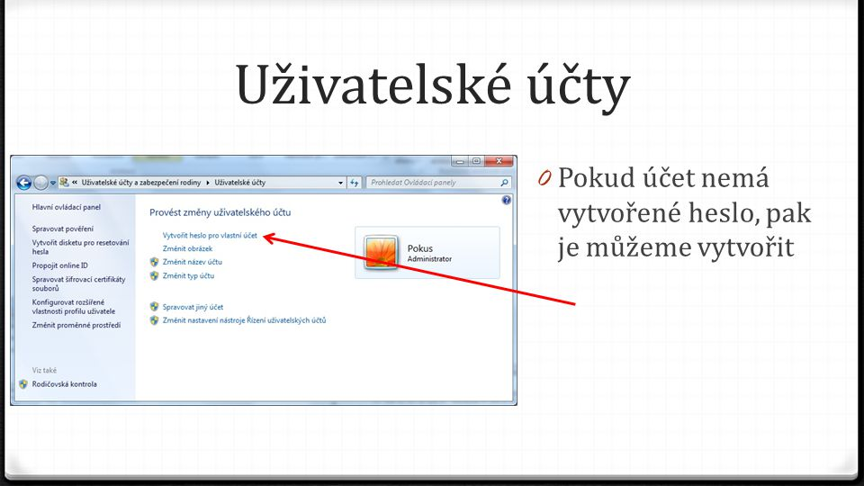 Uživatelské účty 0 Zadáme heslo 0 Zadáme ještě jednou stejné heslo pro kontrolu 0 A napíšeme si k němu nápovědu