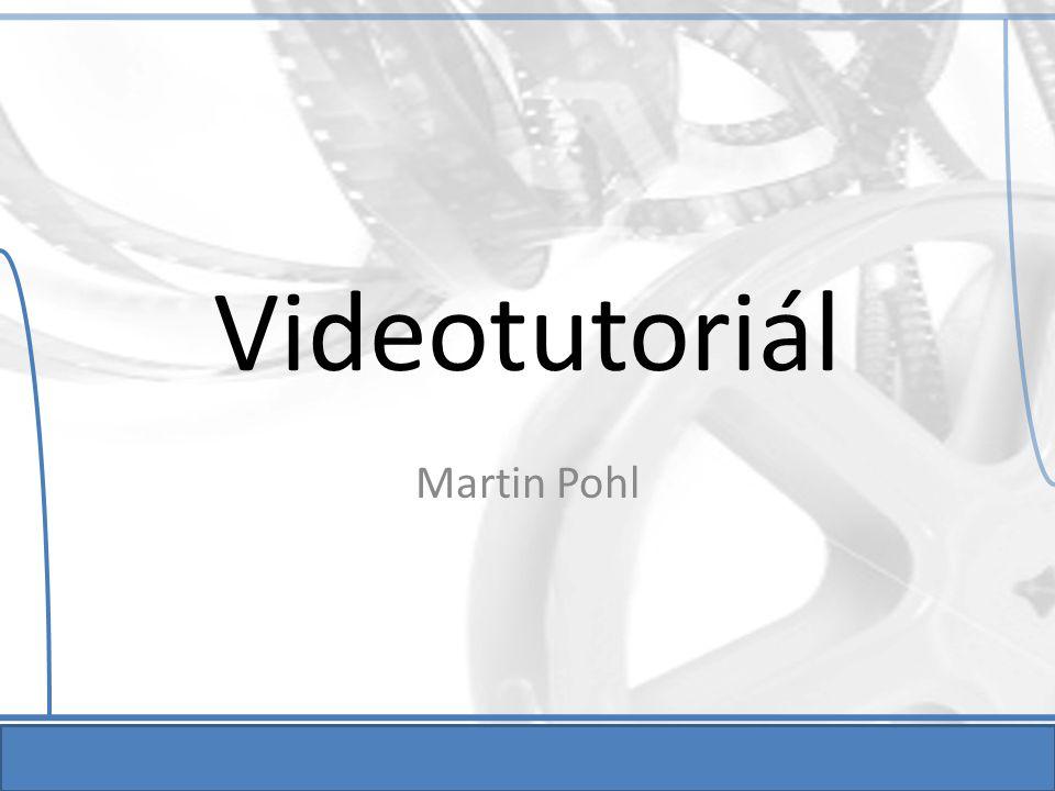 Videotutoriál Martin Pohl