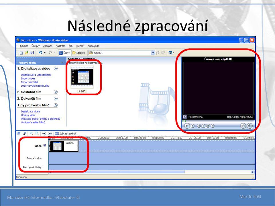 Následné zpracování Manažerská Informatika - Videotutoriál Martin Pohl 11