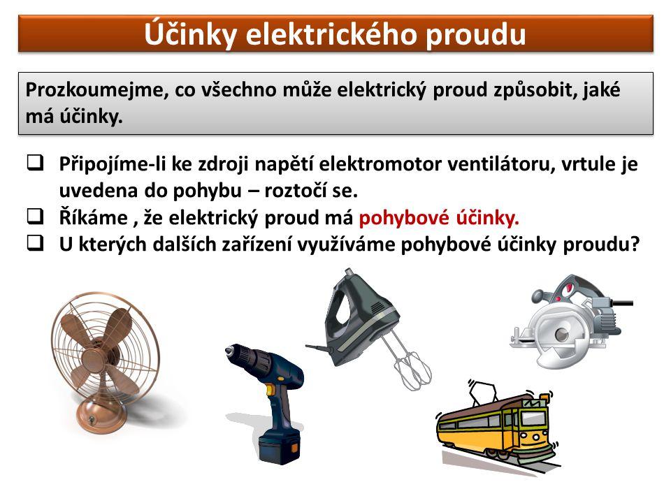  Připojíme-li ke zdroji napětí elektromotor ventilátoru, vrtule je uvedena do pohybu – roztočí se.