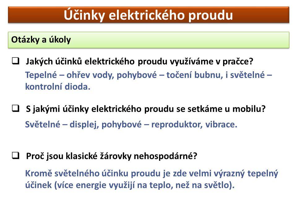 Otázky a úkoly  Jakých účinků elektrického proudu využíváme v pračce.