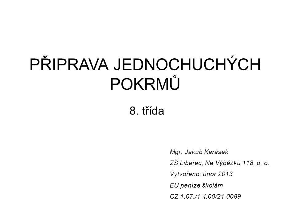 Mgr. Jakub Karásek ZŠ Liberec, Na Výběžku 118, p.