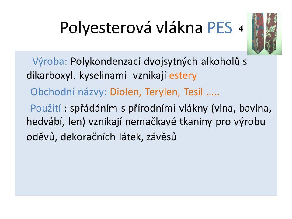 Polyesterová vlákna PES Výroba: Polykondenzací dvojsytných alkoholů s dikarboxyl.