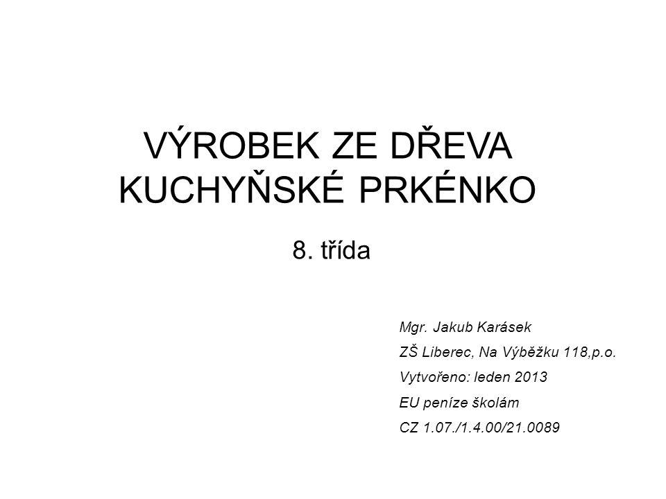 Mgr. Jakub Karásek ZŠ Liberec, Na Výběžku 118,p.o.