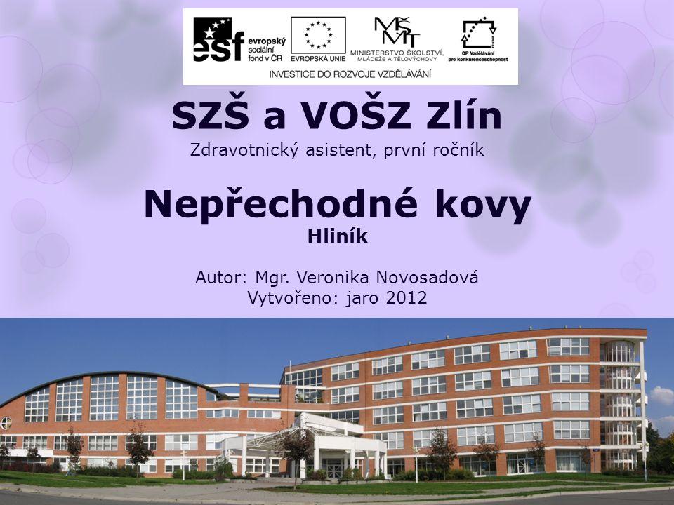 Zdravotnický asistent, první ročník Nepřechodné kovy Hliník Autor: Mgr.