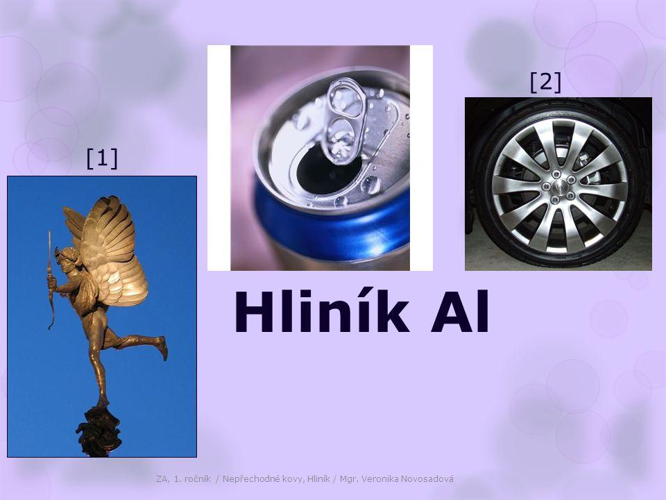 Hliník Al ZA, 1. ročník / Nepřechodné kovy, Hliník / Mgr. Veronika Novosadová [1] [2]