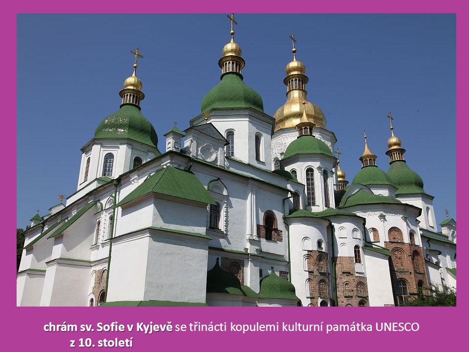 chrám sv. Sofie v Kyjevě chrám sv. Sofie v Kyjevě se třinácti kopulemi kulturní památka UNESCO z 10. století