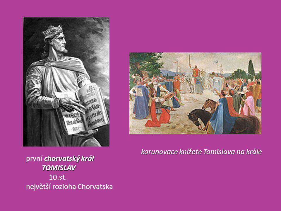 chorvatský král první chorvatský král TOMISLAV TOMISLAV 10.st. největší rozloha Chorvatska korunovace knížete Tomislava na krále
