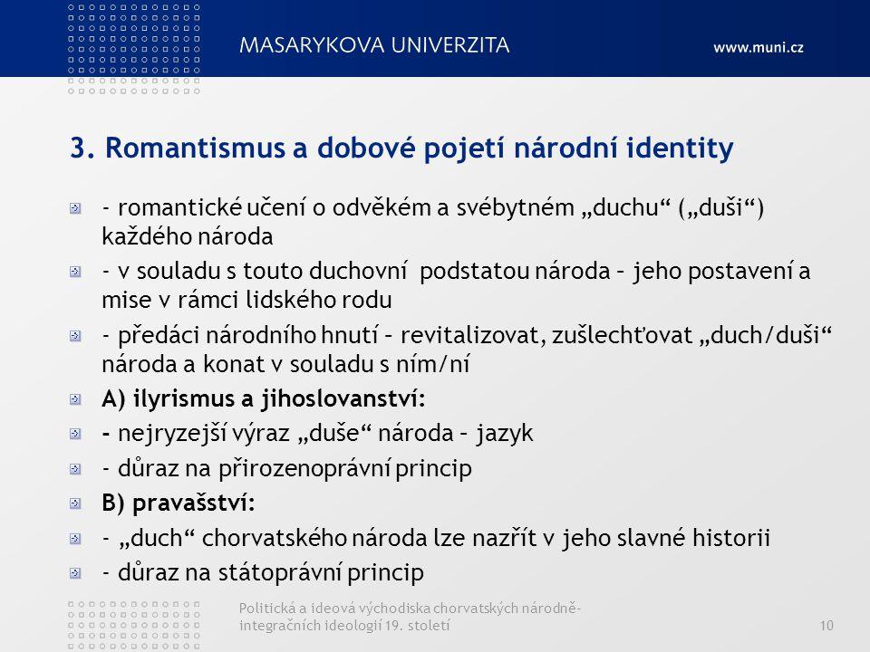 Politická a ideová východiska chorvatských národně- integračních ideologií 19. století10 3. Romantismus a dobové pojetí národní identity - romantické