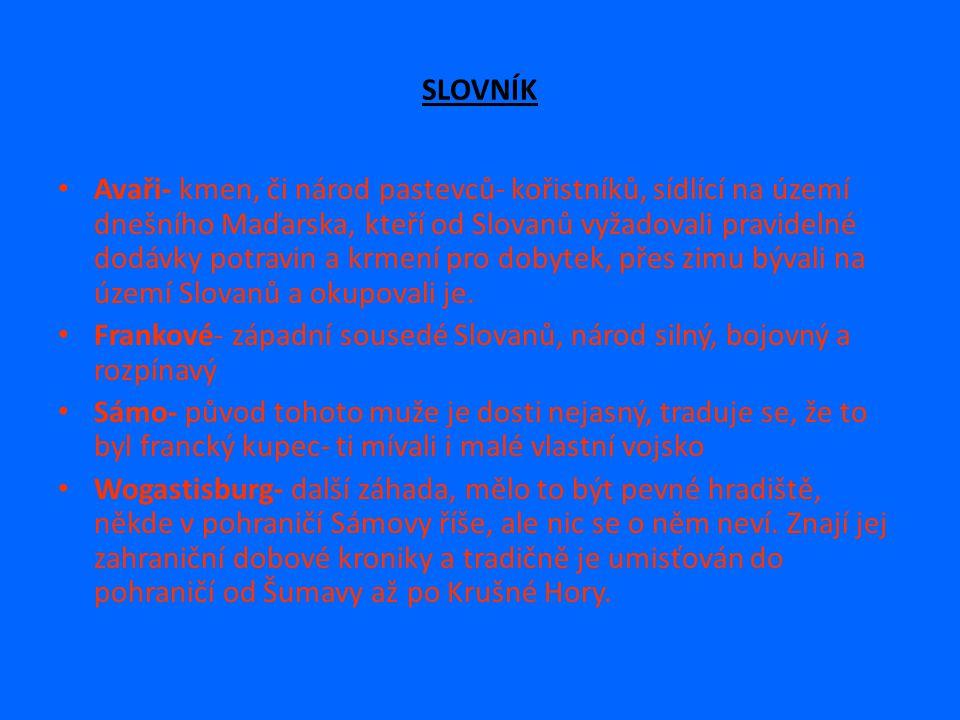 SLOVNÍK Avaři- kmen, či národ pastevců- kořistníků, sídlící na území dnešního Maďarska, kteří od Slovanů vyžadovali pravidelné dodávky potravin a krmení pro dobytek, přes zimu bývali na území Slovanů a okupovali je.
