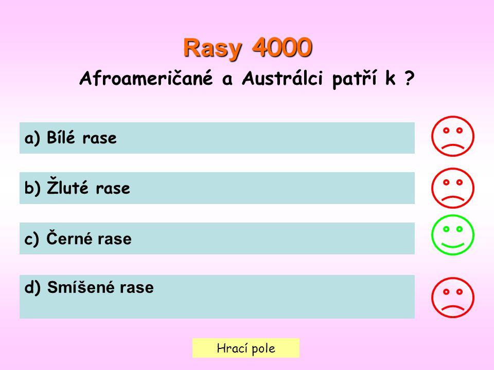 Hrací pole Rasy 4000 Afroameričané a Austrálci patří k .