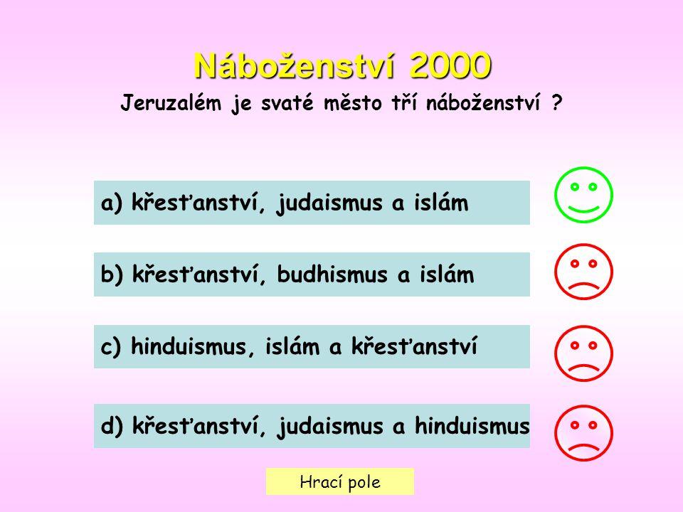 Hrací pole Náboženství 2000 Jeruzalém je svaté město tří náboženství .