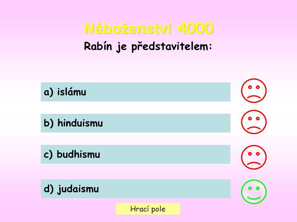 Hrací pole Náboženství 4000 Rabín je představitelem: a) islámu b) hinduismu c) budhismu d) judaismu