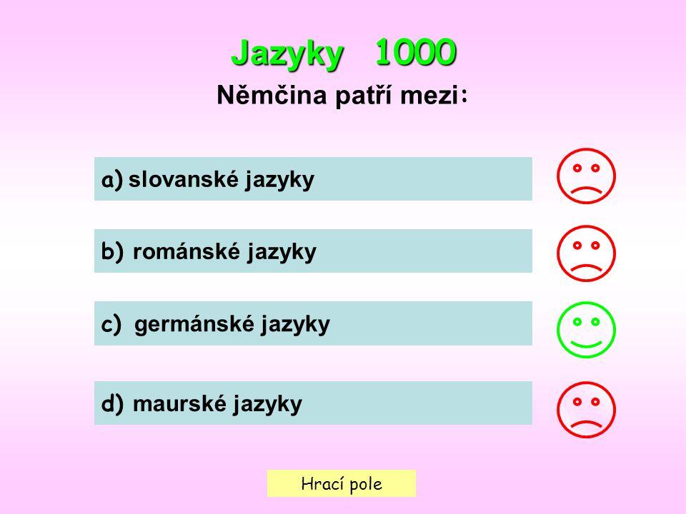 Hrací pole Jazyky 1000 Němčina patří mezi : a) slovanské jazyky b) románské jazyky c) germánské jazyky d) maurské jazyky