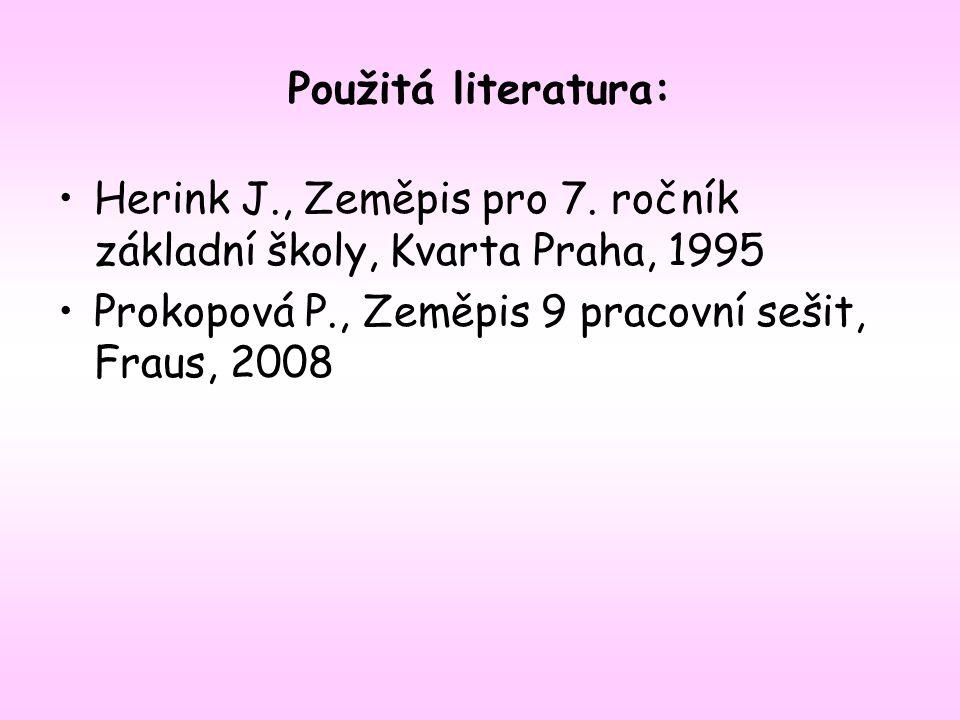 Použitá literatura: Herink J., Zeměpis pro 7.