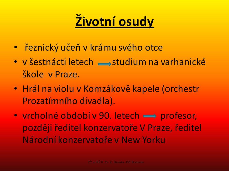 Životní osudy řeznický učeň v krámu svého otce v šestnácti letech studium na varhanické škole v Praze.