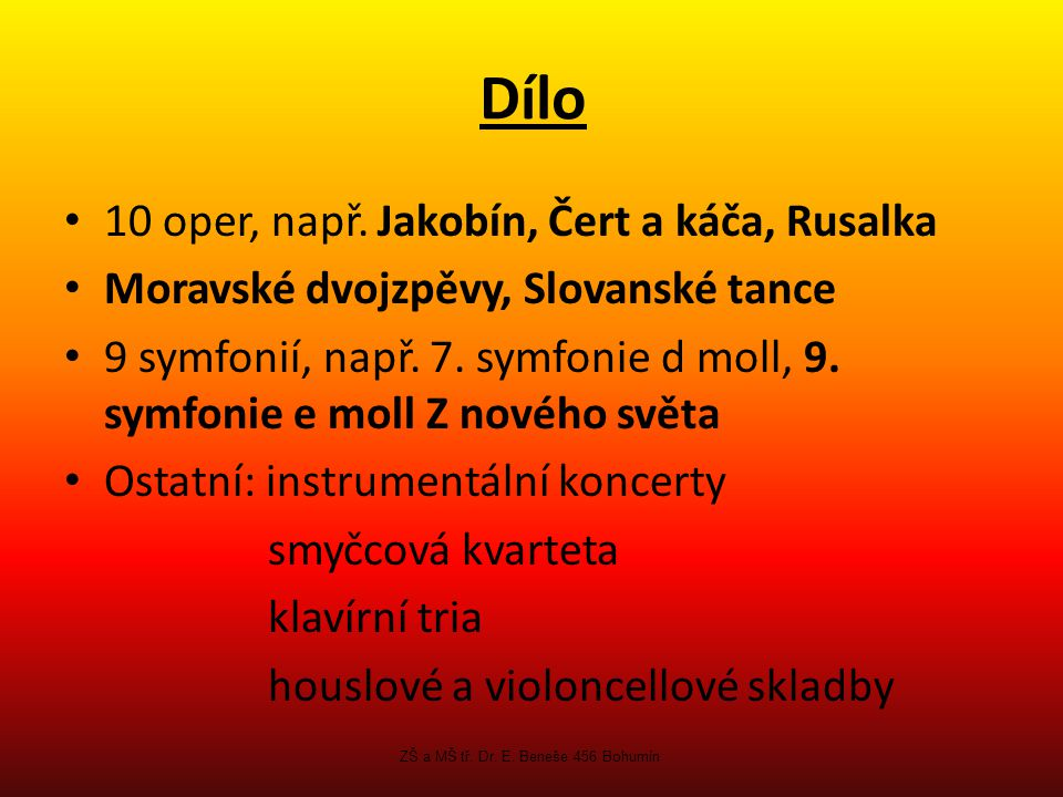 Dílo 10 oper, např.