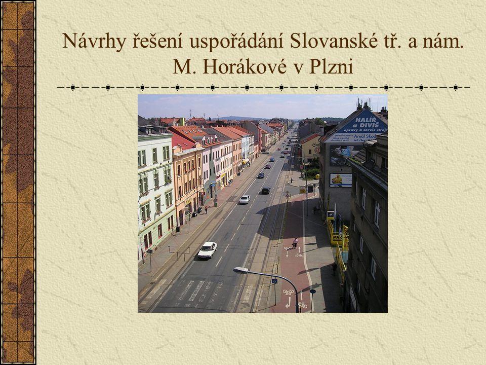Návrhy řešení uspořádání Slovanské tř. a nám. M. Horákové v Plzni
